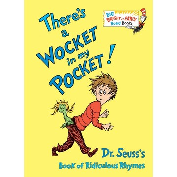 Dr. Seuss There's a Wocket in my Pocket