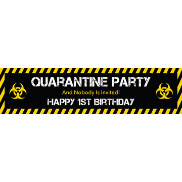 Quarantine Party 1st Birthday Banner